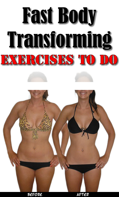 Fast Body Transforming Exercises to Do