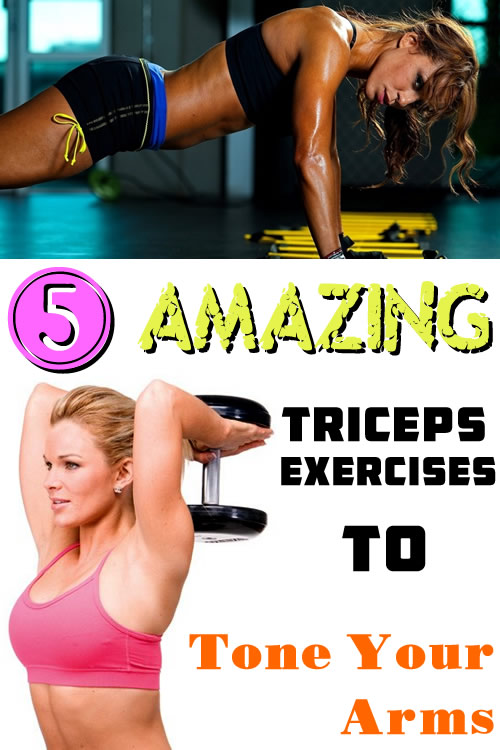 5 Amazing Triceps Exercises to Tone Your Arms
