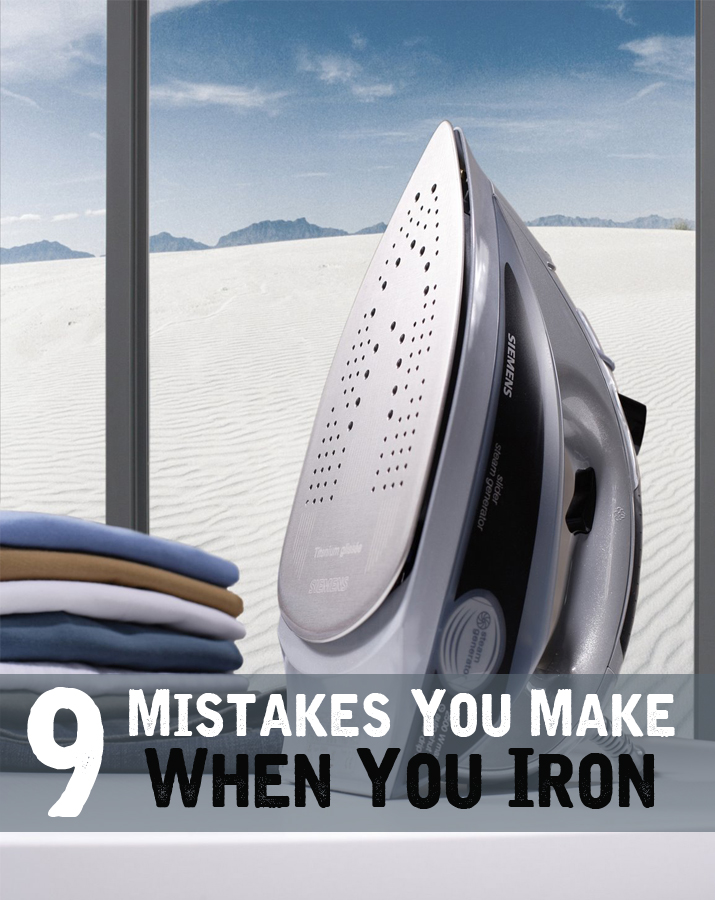 9 Mistakes you make when you iron