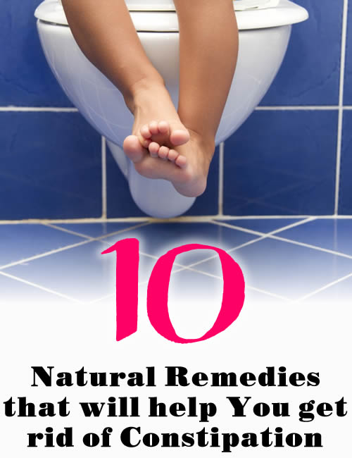 10 Natural Remedies that Will Help You Get Rid of Constipation