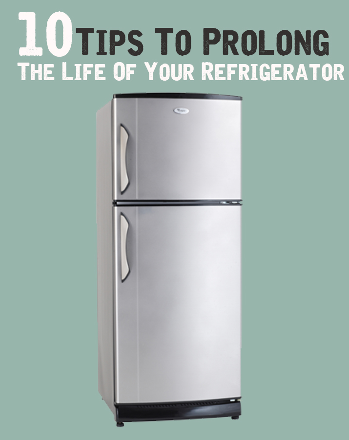 10 Tips To Prolong The Life Of Your Refrigerator