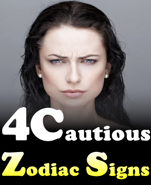 4 Cautious Zodiac Signs