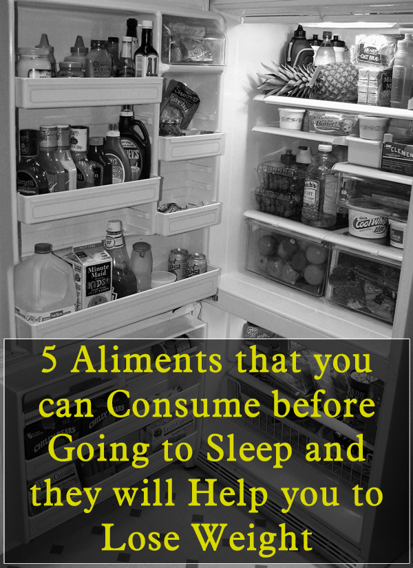 5 Aliments that you can Consume before Going to Sleep and they will Help you to Lose Weight