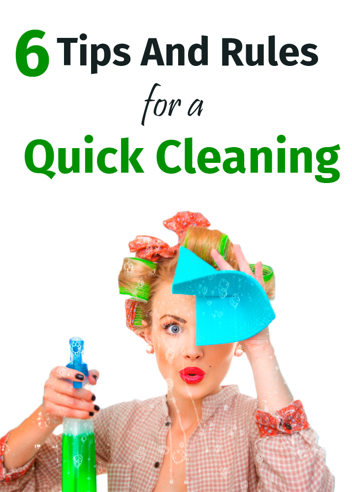 6 Tips And Rules For A Quick Cleaning-cleaning