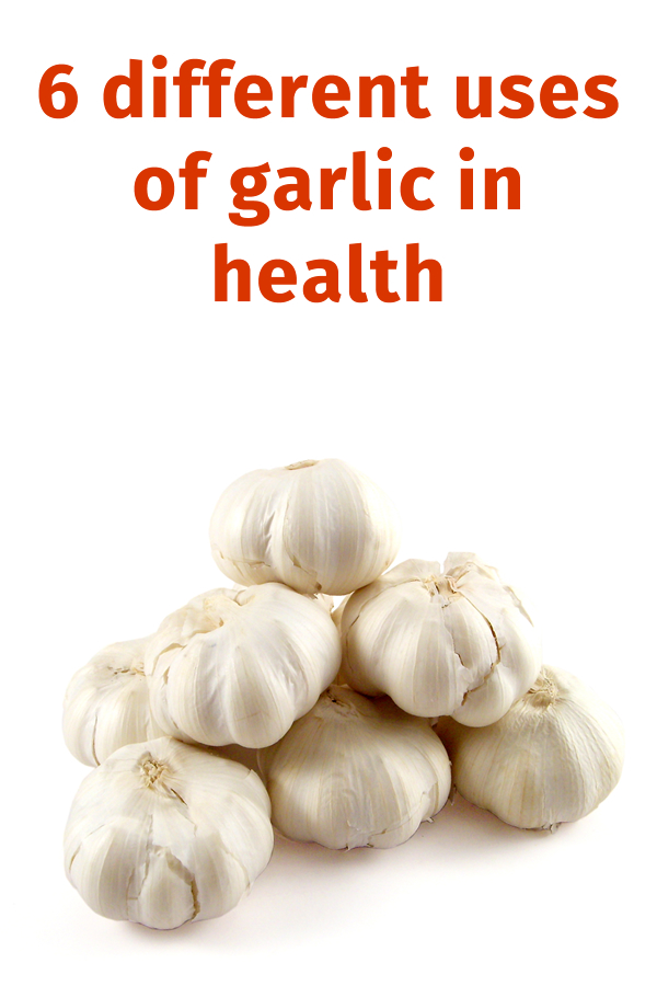 6 different uses of garlic in health