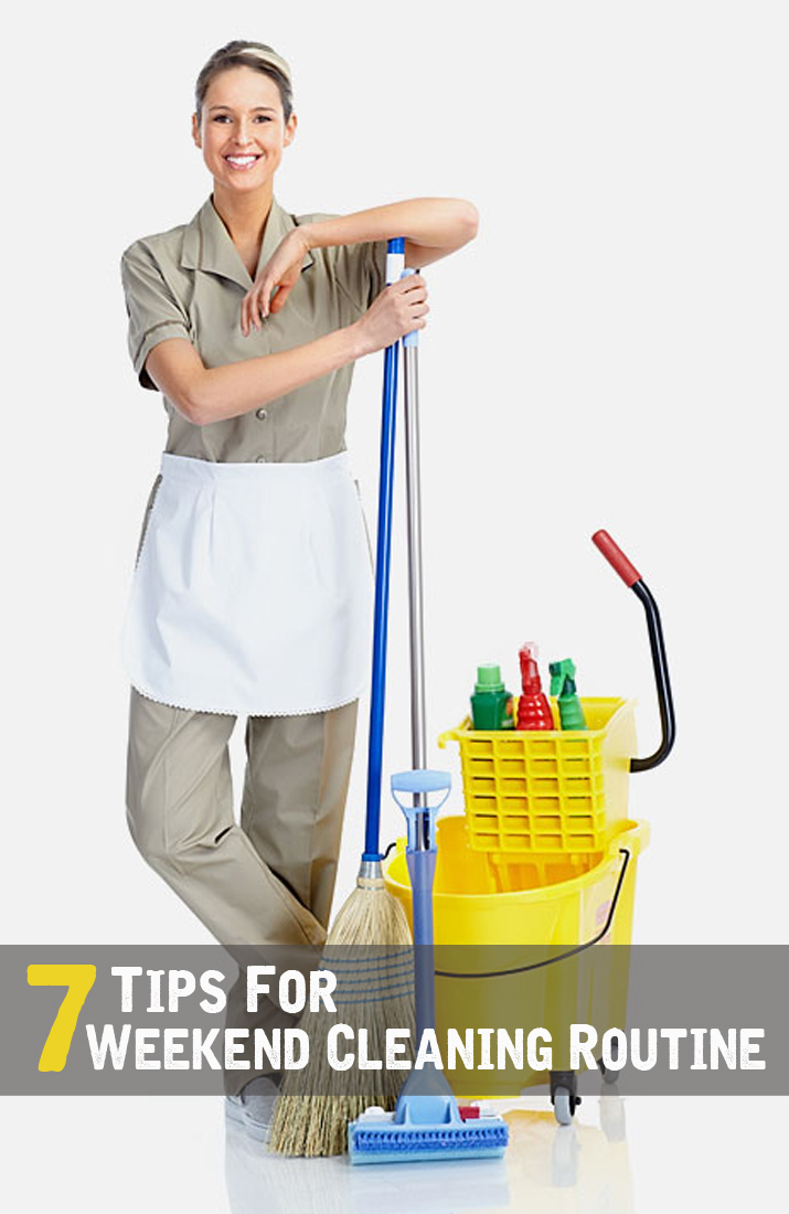 7 Tips For Weekend Cleaning Routine