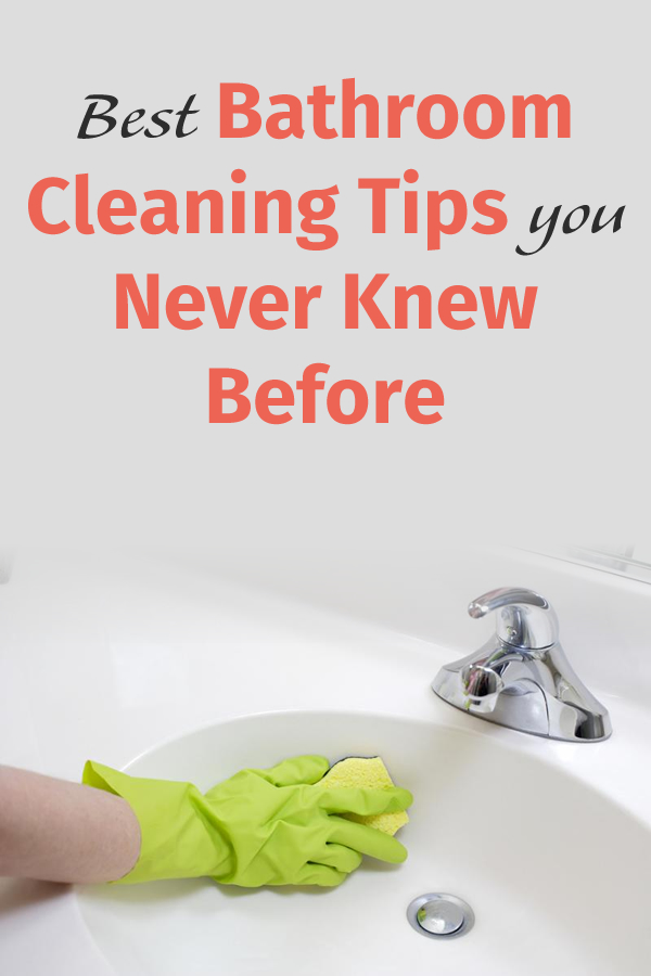 Best Bathroom Cleaning Tips you Never Knew Before