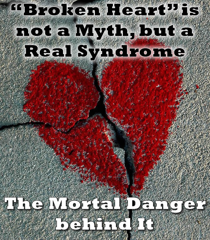 """Broken Heart"" is not a Myth, but a Real Syndrome. The Mortal Danger behind It"