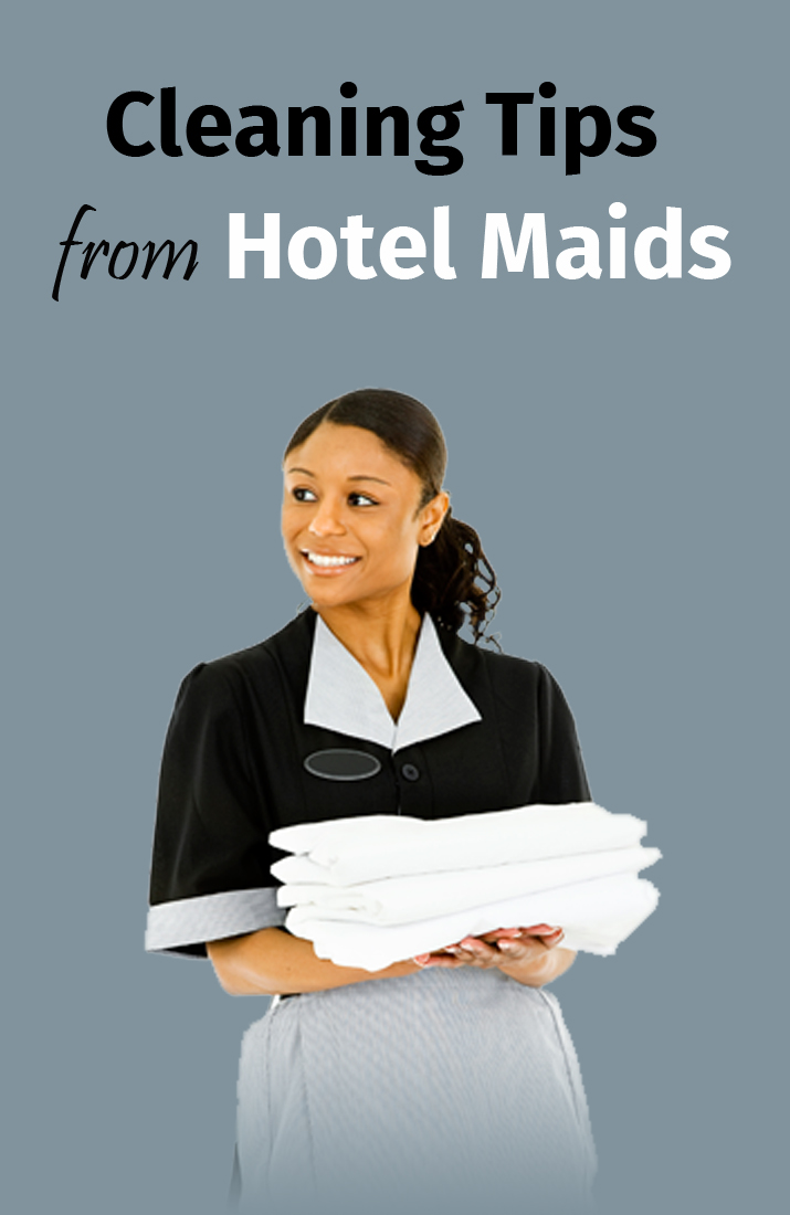 Cleaning Tips from Hotel Maids