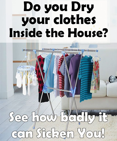 Do you dry your clothes Inside the House See how badly it can Sicken You.