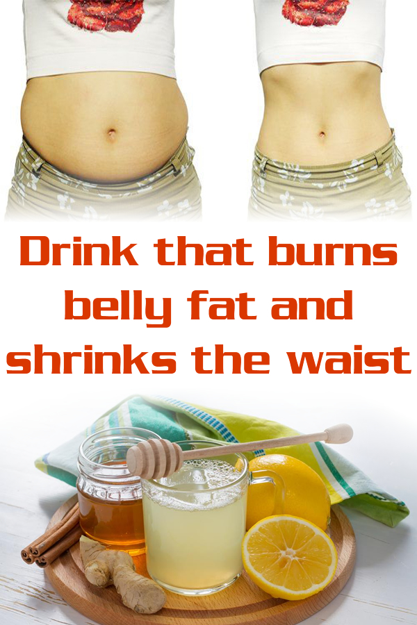 Drink that burns belly fat and shrinks the waist