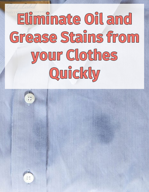 Eliminate Oil and Grease Stains from your Clothes Quickly