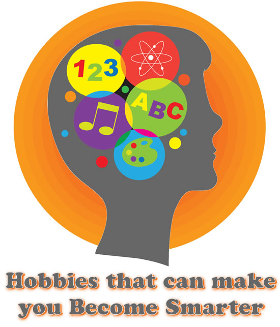 Hobbies that can make you Become Smarter