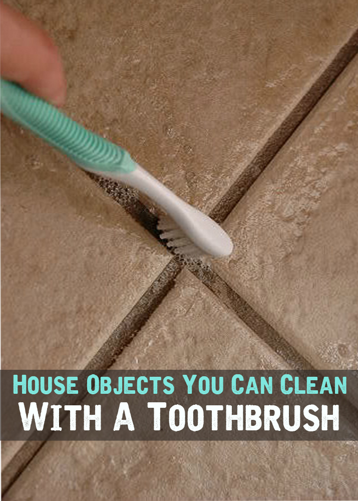 House Objects You Can Clean With A Toothbrush