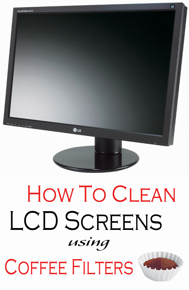 How To Clean Lcd Screens Using Coffee Filters