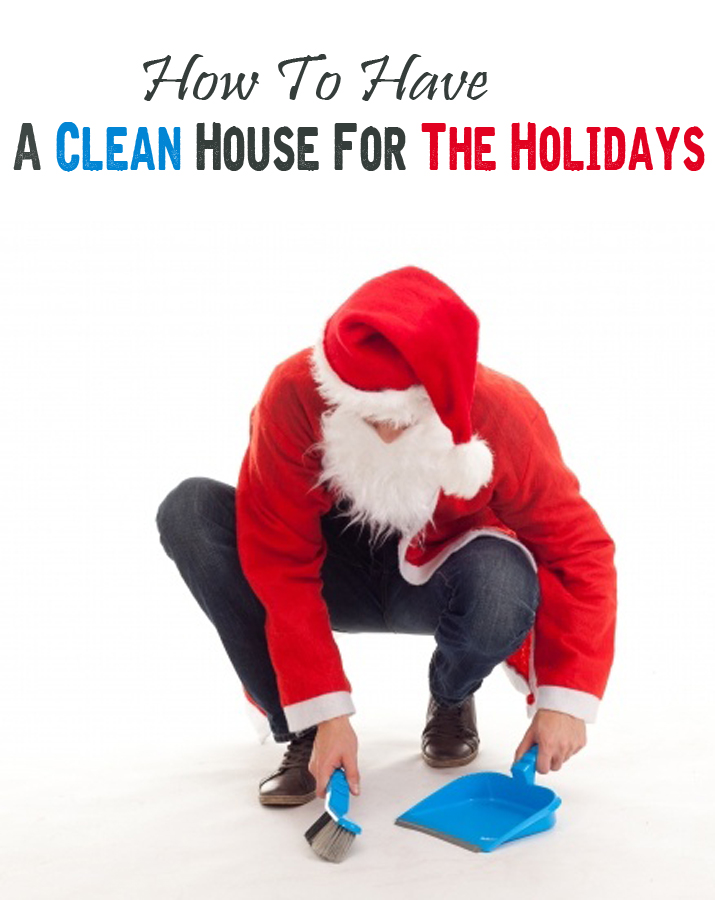 How To Have A Clean House For The Holidays