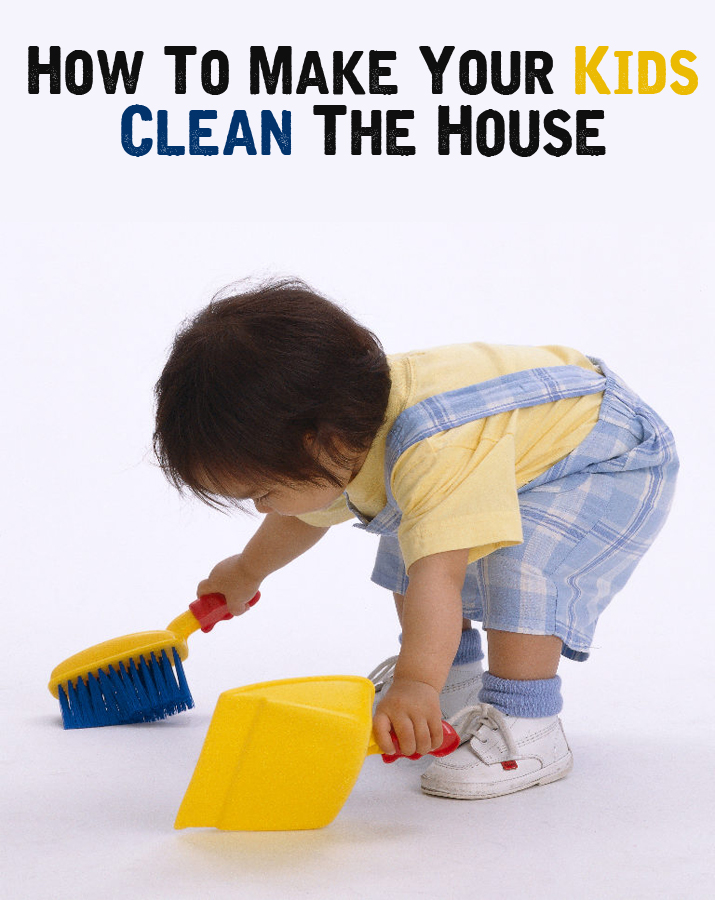 How To Make Your Kids Clean The House