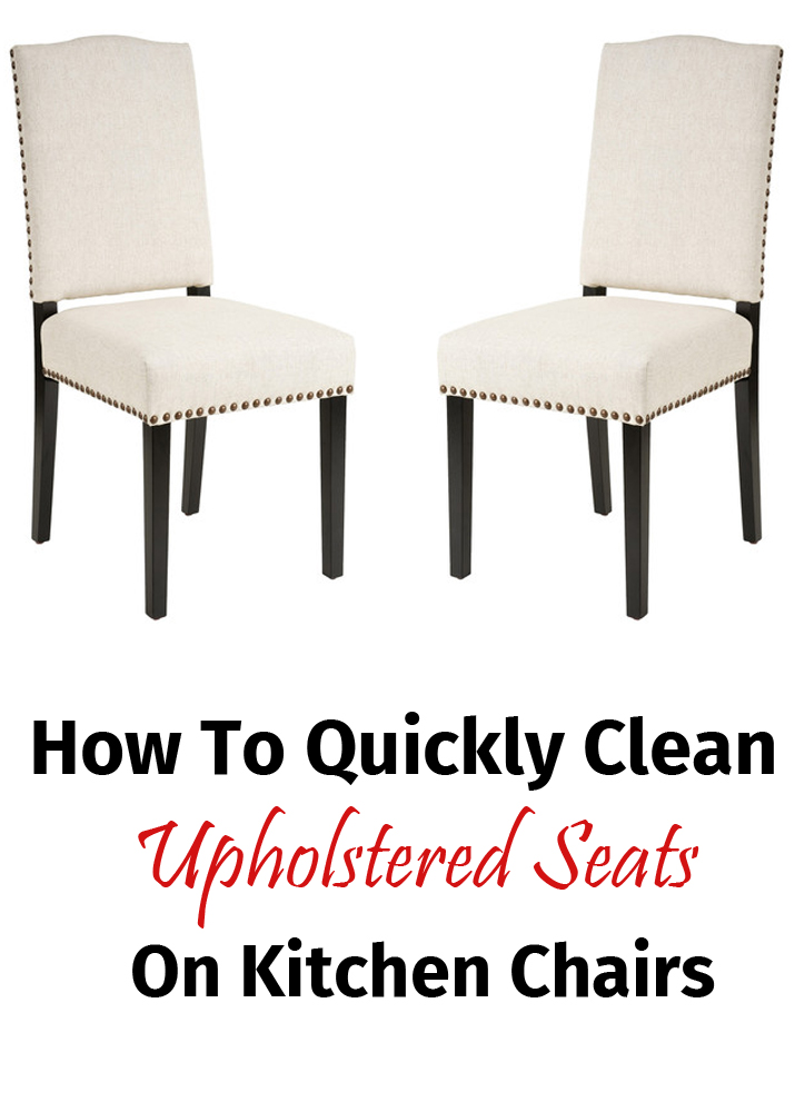 How To Quickly Clean Upholstered Seats On Kitchen Chairs
