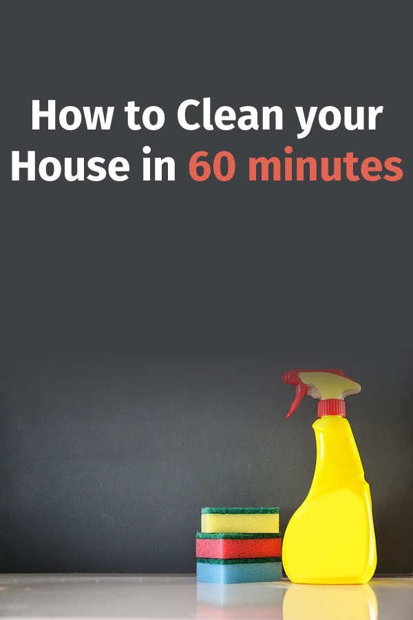 How to Clean your House in 60 minutes