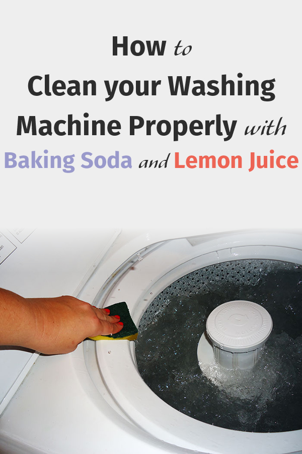 How to Clean your Washing Machine Properly with Baking Soda and Lemon Juice