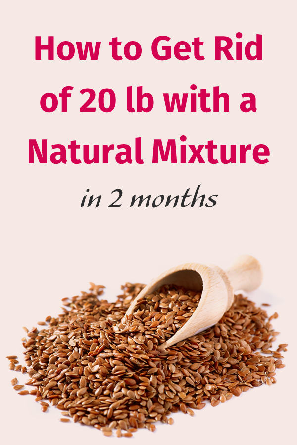 How to Get Rid of 20lb with a Natural Mixture
