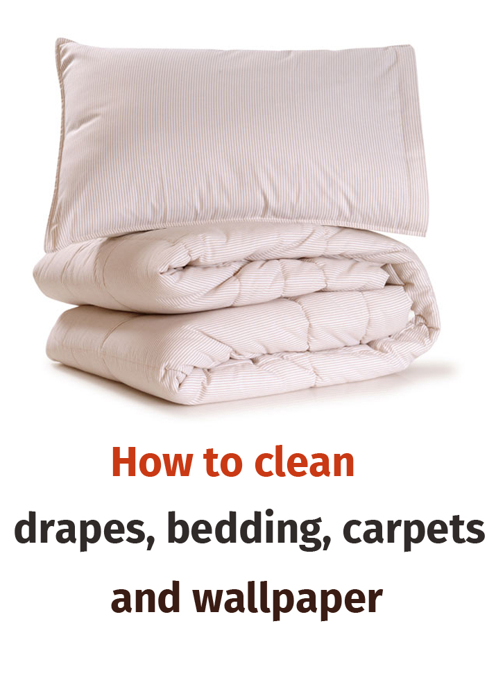 How to clean drapes, bedding, carpets and wallpaper