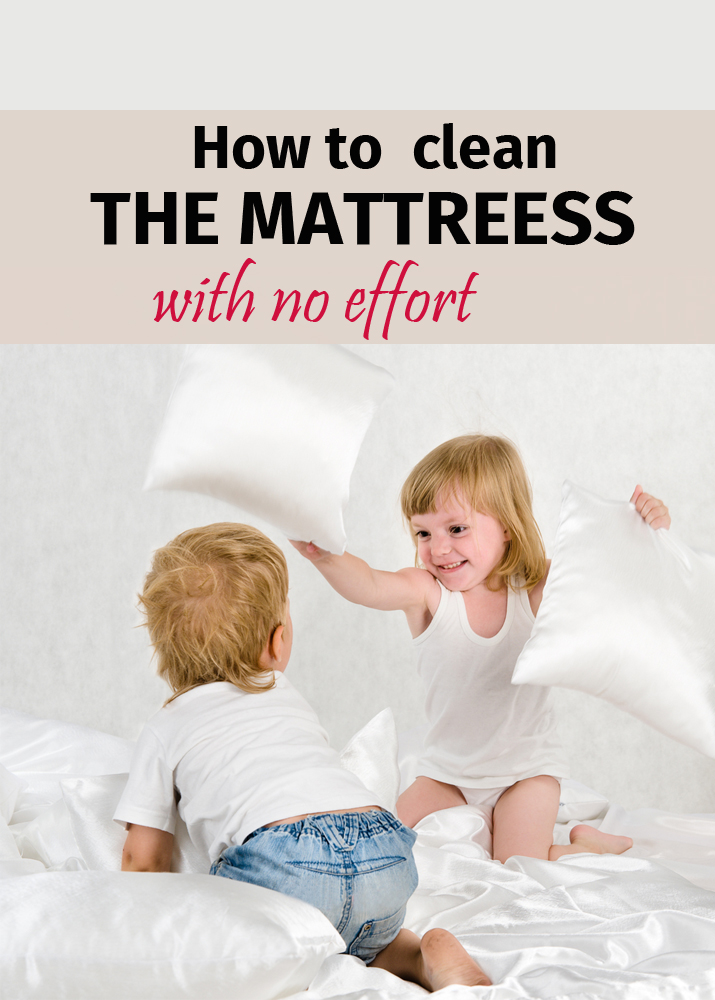 How to clean the mattress with no effort