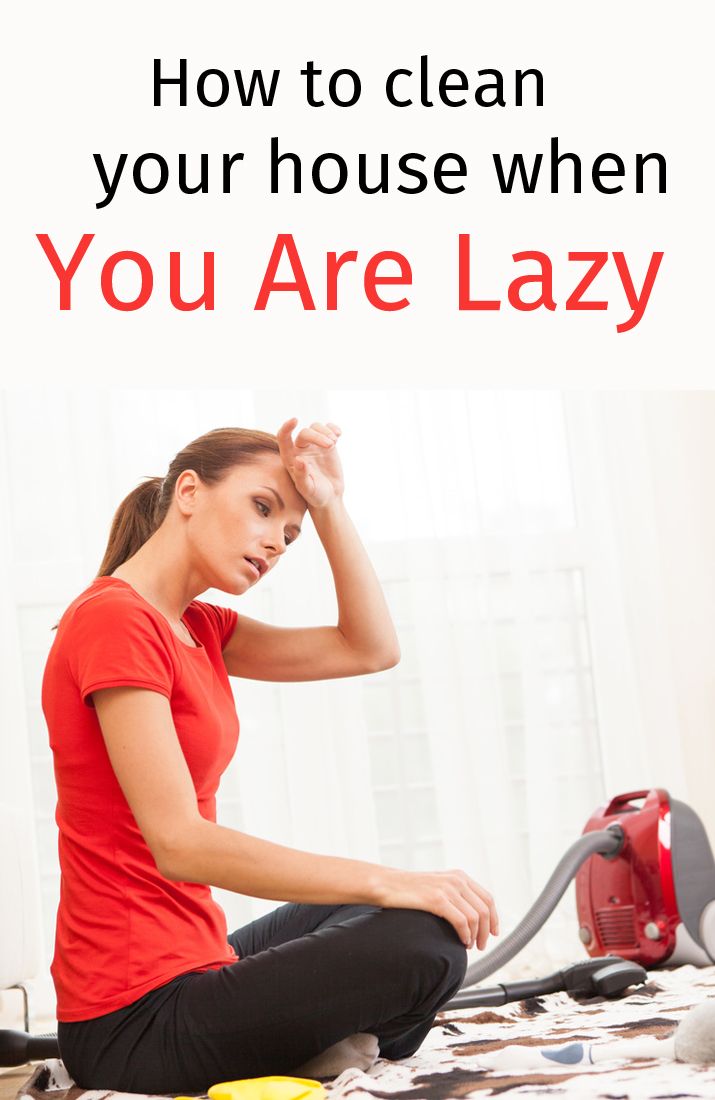 How to clean your house when you are lazy