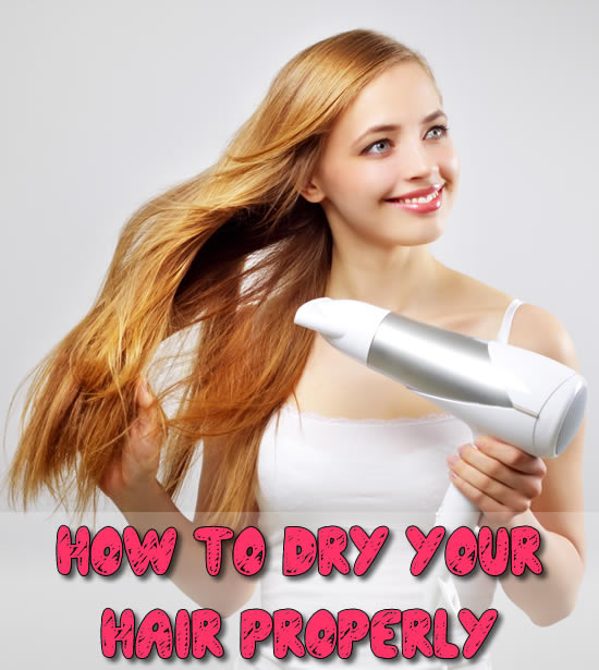 How to dry your hair properly