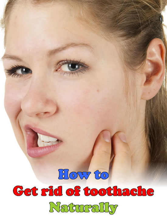 How to get rid of toothache naturally