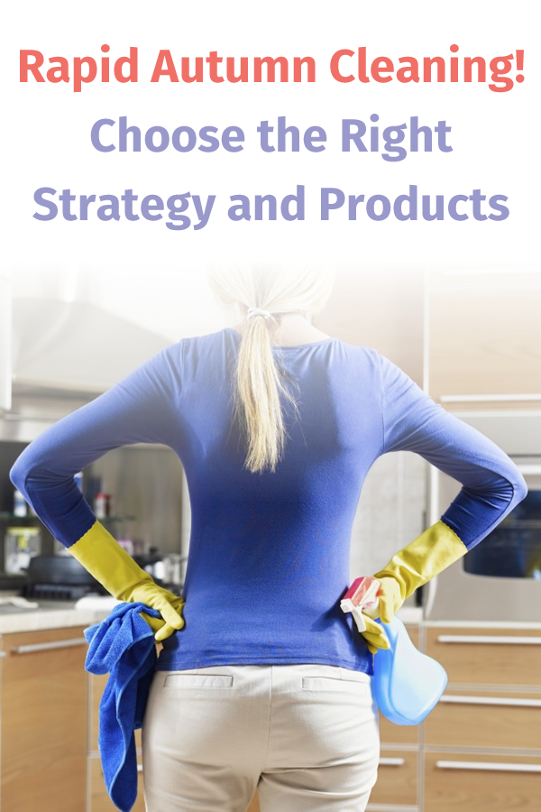 Rapid Autumn Cleaning! Choose the Right Strategy and Products