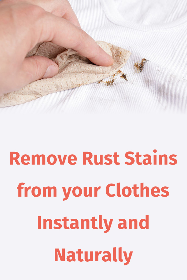 Remove Rust Stains from your Clothes Instantly and Naturally