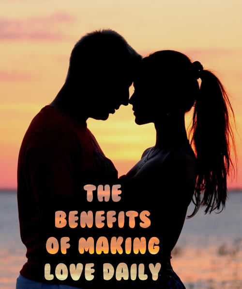 The benefits of making love daily