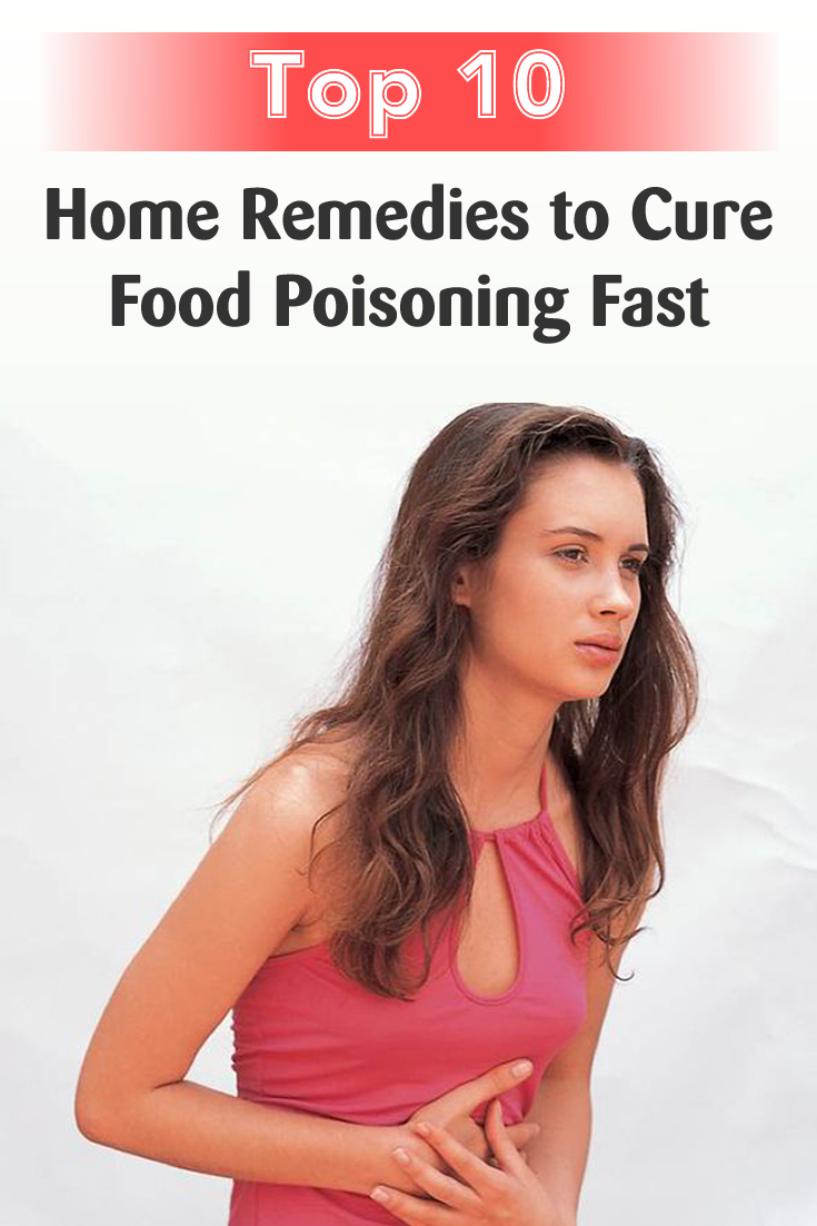 Top 10 Home Remedies to Cure Food Poisoning Fast