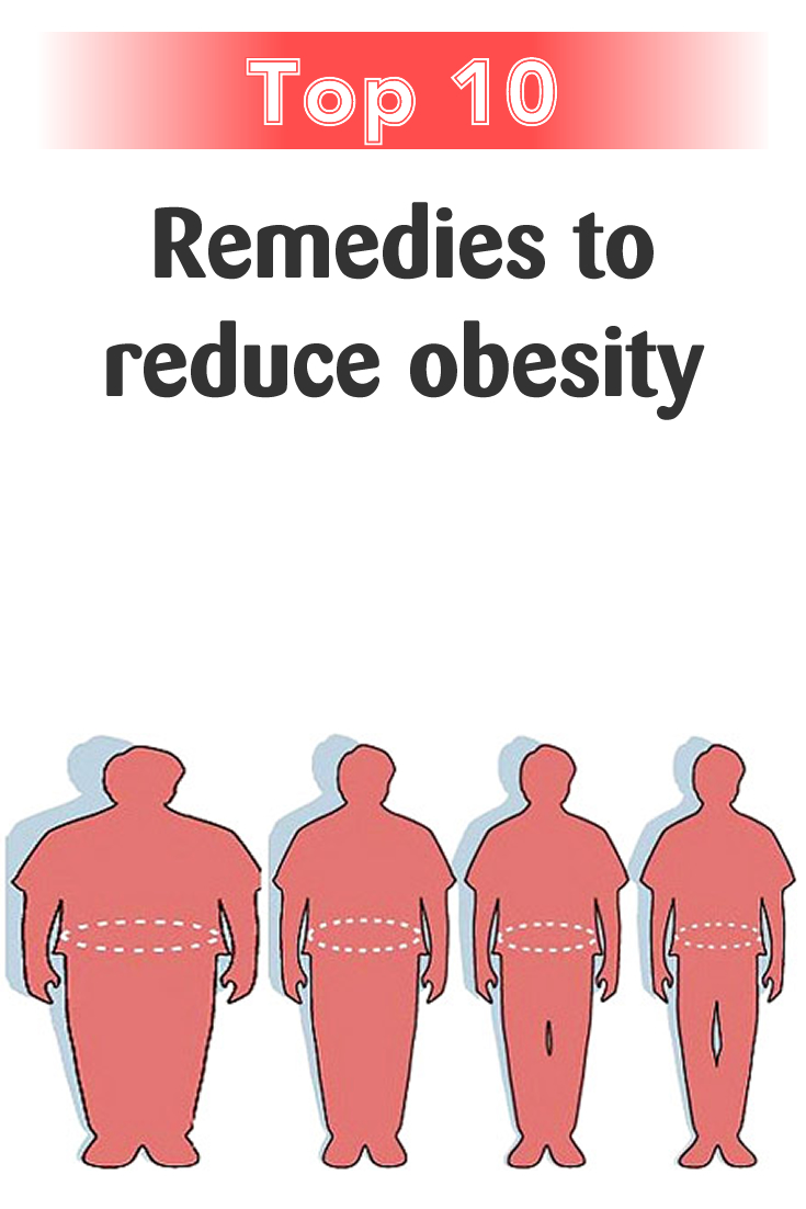Top 10 Remedies to reduce obesity