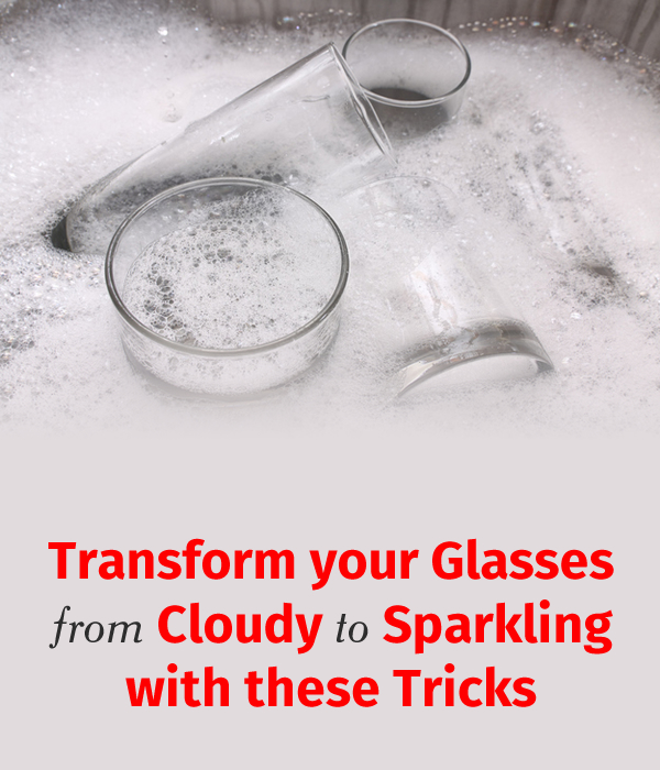 Transform your Glasses from Cloudy to Sparkling with these Tricks