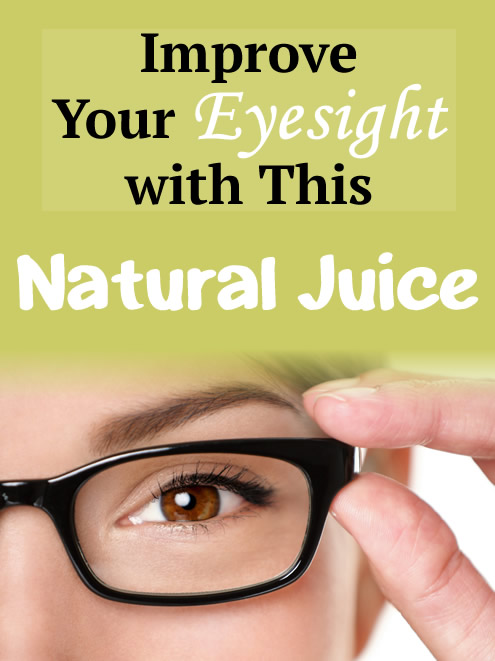 Improve Your Eyesight with This Natural Juice