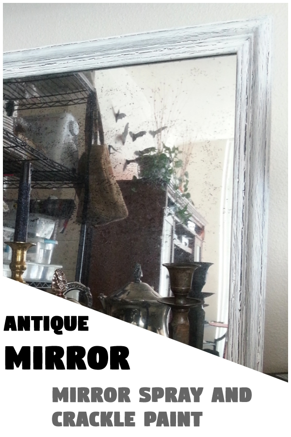 Antique Mirror: Mirror Spray and Crackle Paint