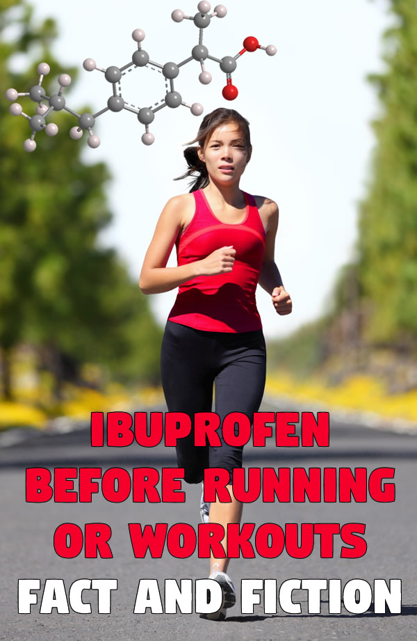 Ibuprofen Before Running or Workouts – Fact and Fiction