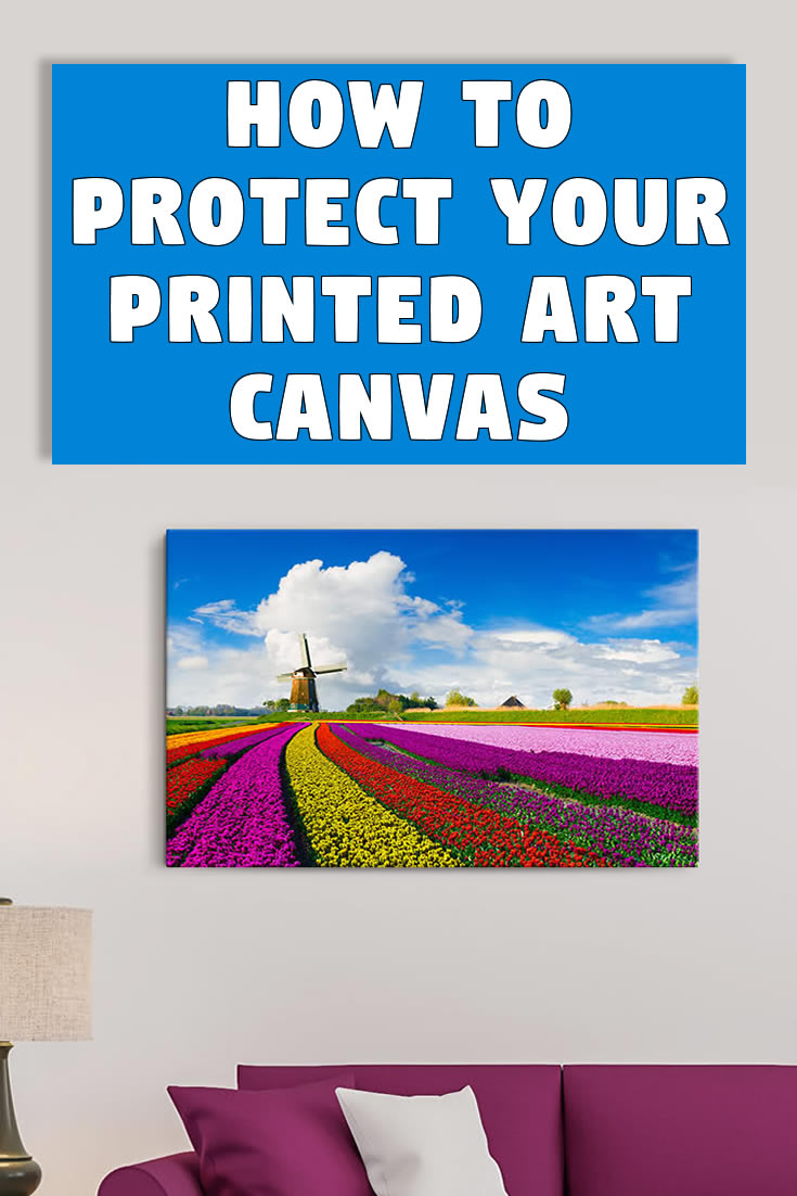 How to protect your printed art canvas