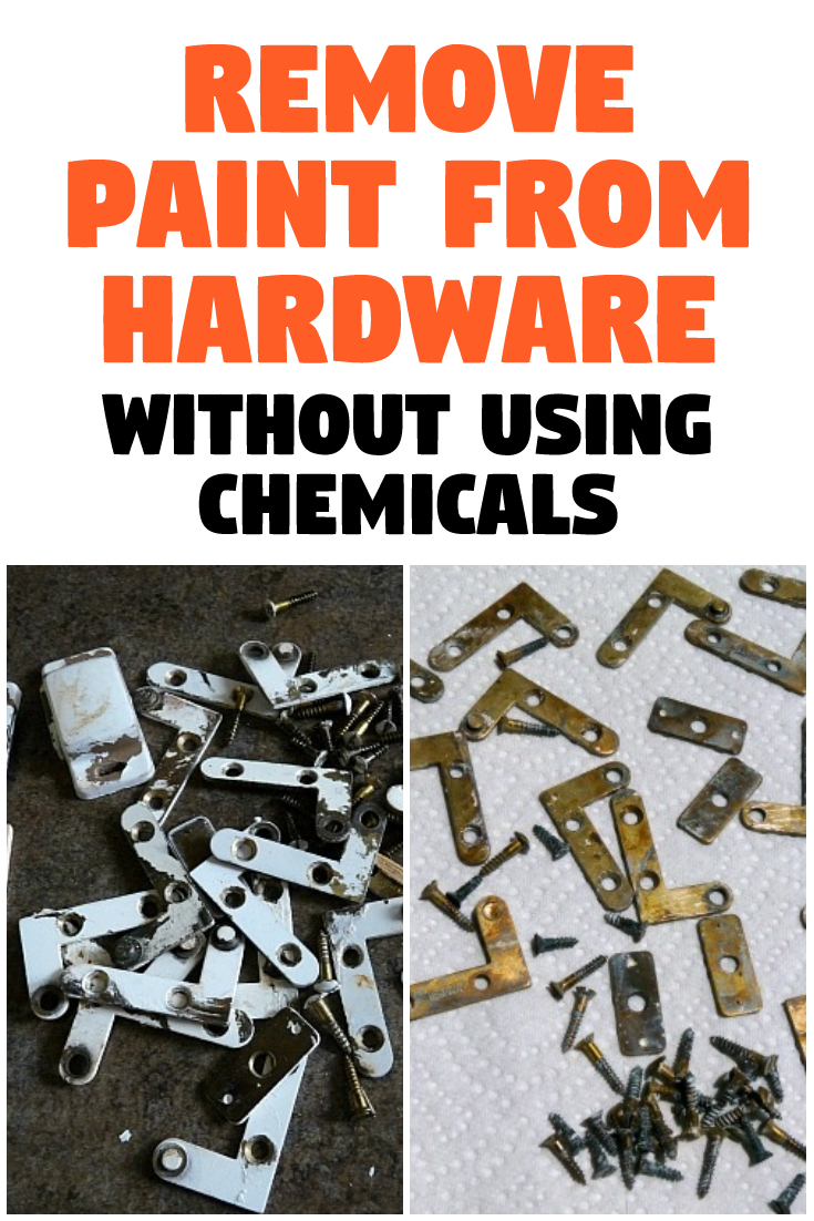 How to remove paint from hardware without using chemicals