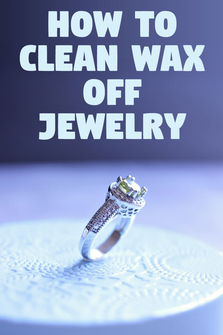 How to Clean Wax off Jewelry