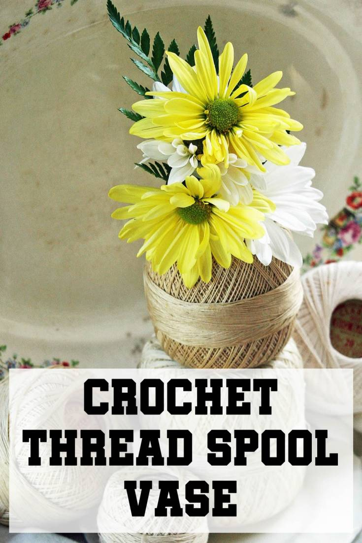 Crochet Thread Spool Vase