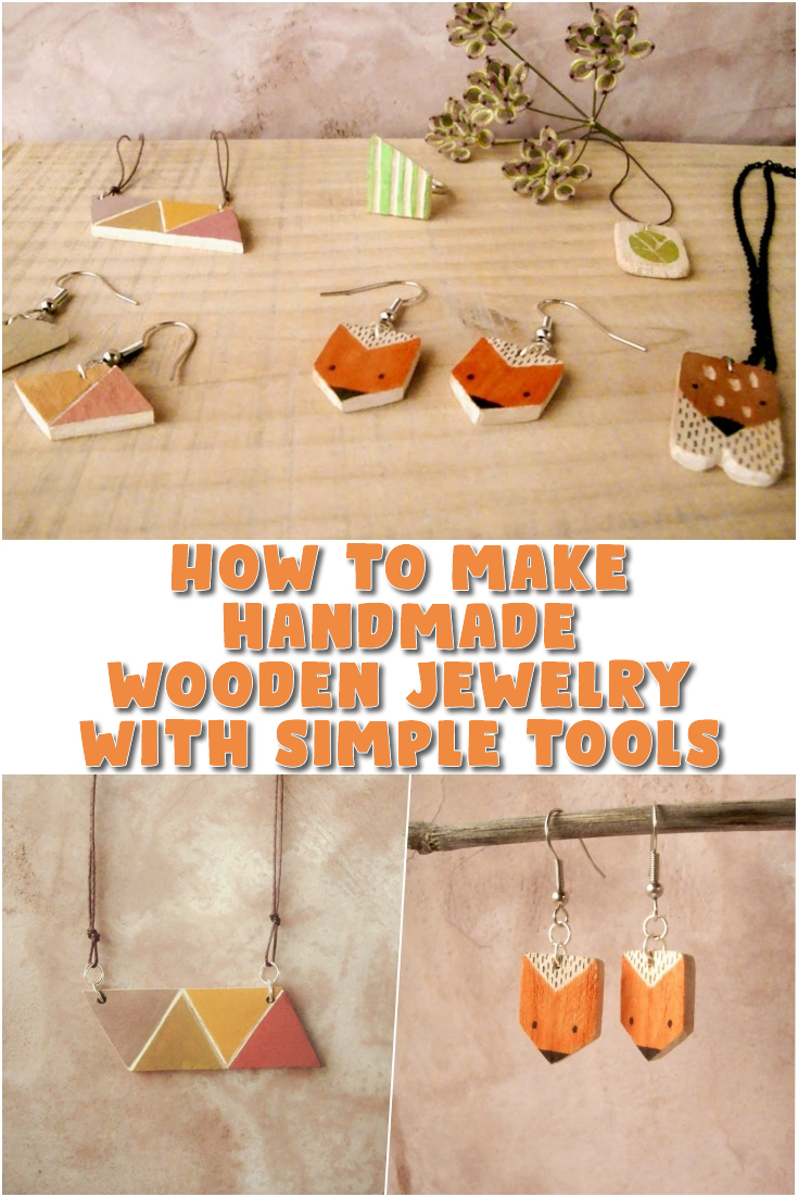 How to make handmade wooden jewelry with simple tools