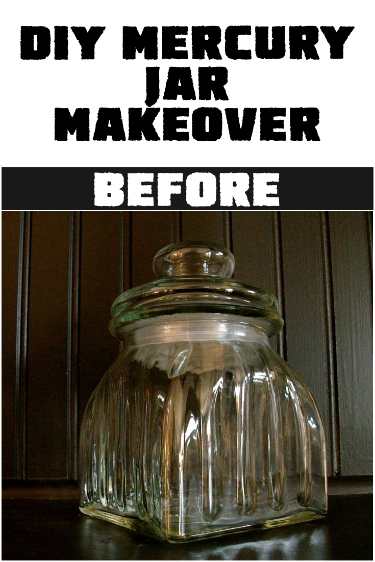 DIY Mercury Jar Makeover