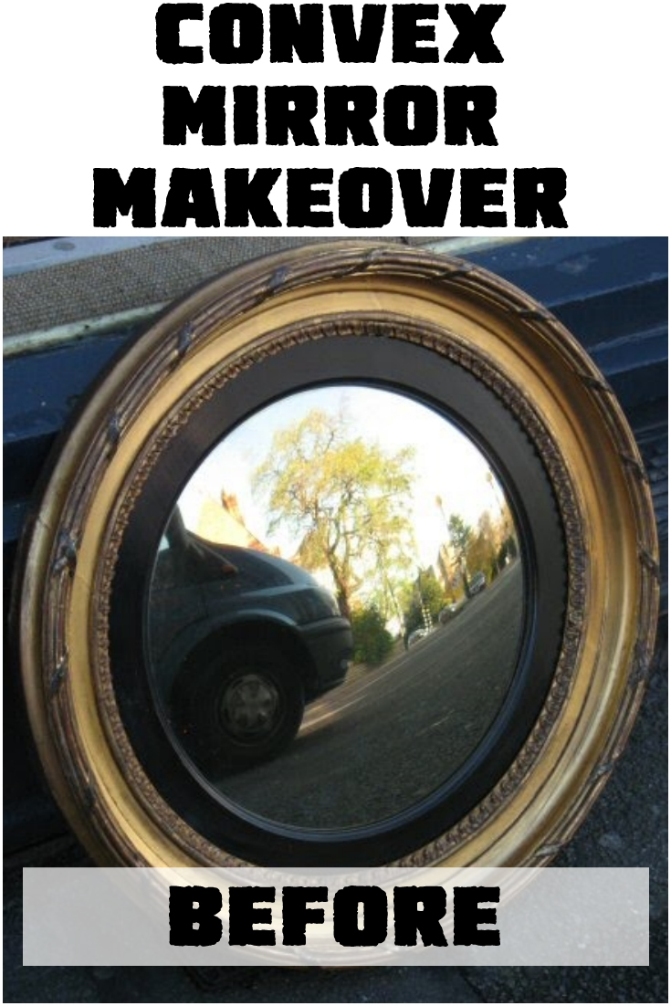 Convex mirror makeover