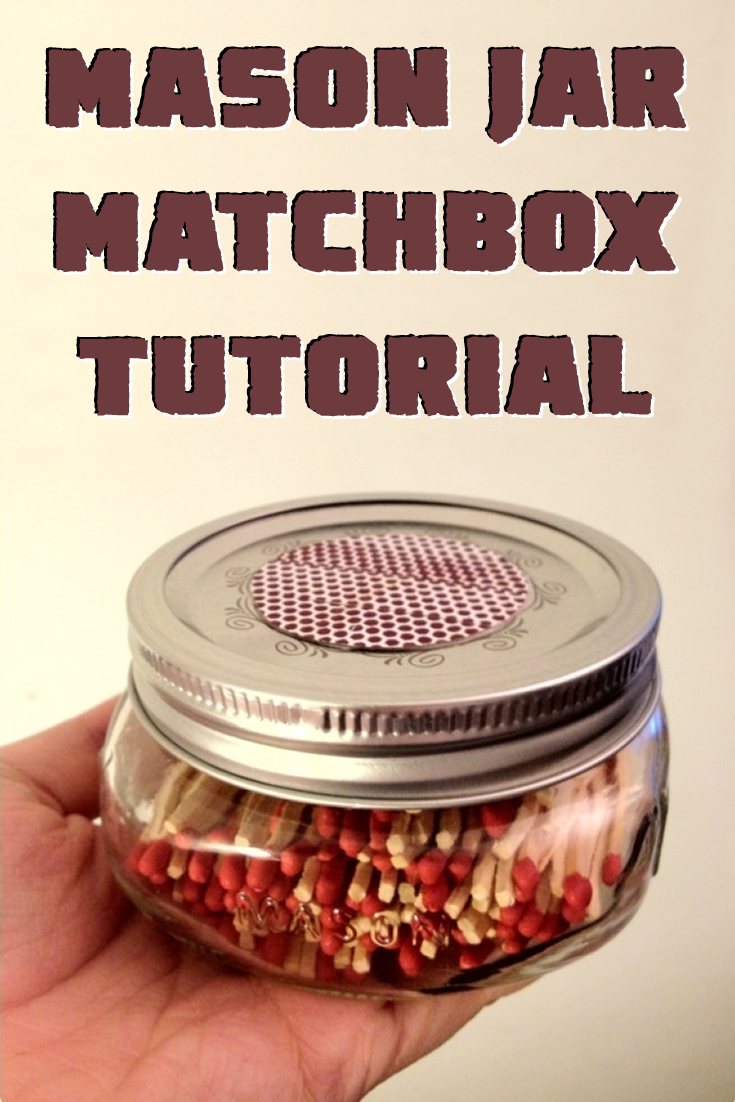 Mason Jar Matchbox Tutorial