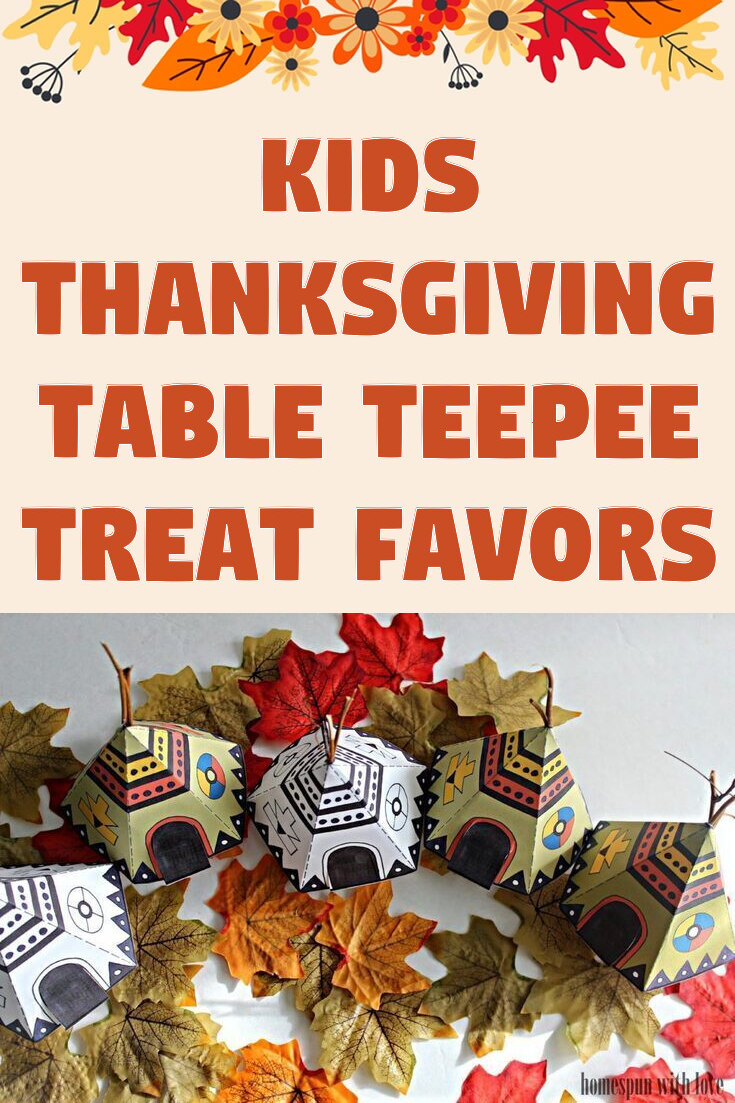Kids Thanksgiving Table Teepee Treat Favors