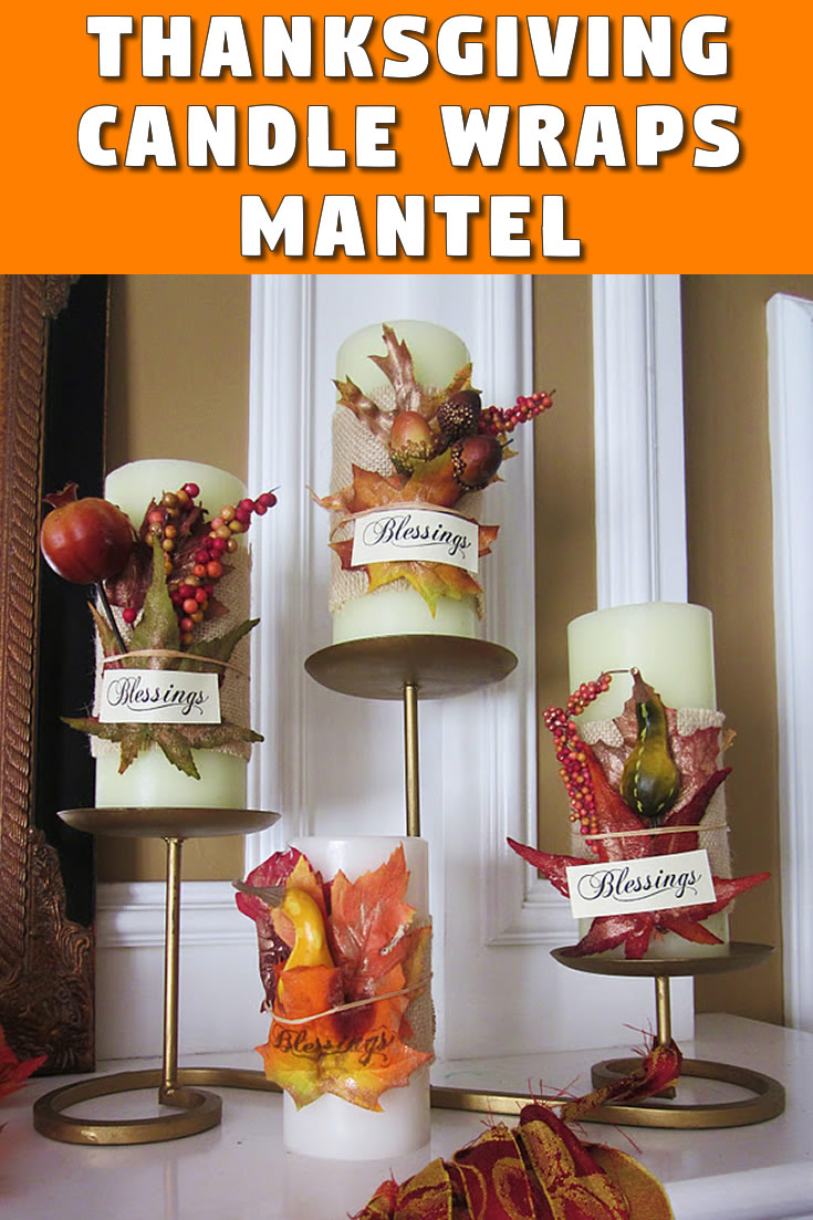 Thanksgiving Candle Wraps Mantel