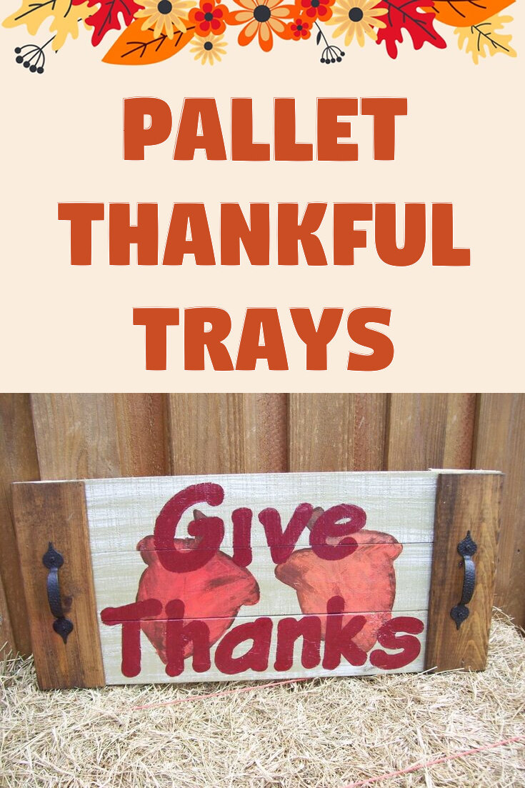 Pallet Thankful Trays